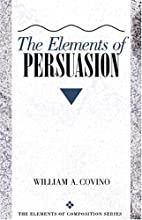 The Elements of Persuasion by William A.…