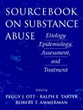 Ott, Peggy J.: Sourcebook on Substance Abuse: Etiology, Epidemiology, Assessment, and Treatment