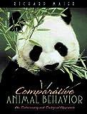 Maier, Richard: Comparative Animal Behavior: An Evolutionary and Ecological Approach
