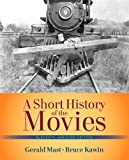 Mast, Gerald: Short History of the Movies, A: , Abridged Edition (11th Edition)