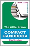 Aaron, Jane E.: The Little, Brown Compact Handbook with Exercises (8th Edition) (Aaron Little, Brown Franchise)