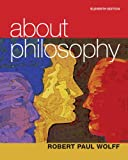 Wolff, Robert Paul: About Philosophy Plus MyPhilosophyLab with eText -- Access Card Package (11th Edition)