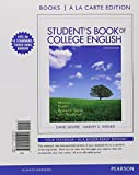 Skwire, David: Student's Book of College English: Rhetoric, Reader, Research Guide and Handbook, Books a la Carte Edition (13th Edition)