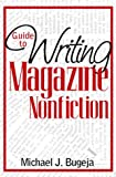 Bugeja, Michael J.: Guide to Writing Magazine Nonfiction