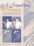 Ward, Martha Coonfield: A Sounding of Women: Autobiographies from Unexpected Places