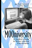 Haynes, Cynthia: Mooniversity: A Student's Guide to Online Learning Environments