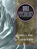 Wood, Samuel E.: The World of Psychology
