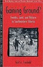 Gaining Ground?: Evenkis, Land, and Reform…