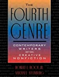 Steinberg, Michael: The Fourth Genre: Contemporary Writers Of/on Creative Nonfiction