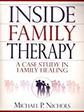 Nichols, Michael P.: Inside Family Therapy : A Case Study in Family Healing