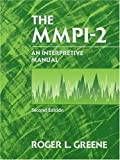 Greene, Roger L.: The Mmpi-2: An Interpretive Manual