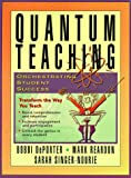 Bobbi Deporter: Quantum Teaching: Orchestrating Student Success