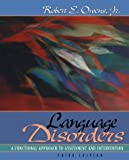 Robert E. Owens Jr.: Language Disorders: A Functional Approach to Assessment and Intervention (3rd Edition)