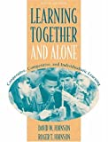 David H. Johnson: Learning Together and Alone: Cooperative, Competitive, and Individualistic Learning (5th Edition)