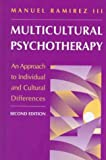 Ram-Irez, Manuel: Multicultural Psychotherapy: An Approach to Individual and Cultural Differences