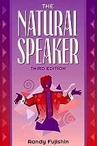 The natural speaker by Randy Fujishin