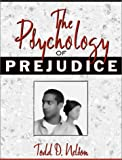 Nelson, Todd D.: The Psychology Of Prejudice