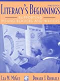 McGee, Lea M.: Literacy's Beginnings: Supporting Young Readers and Writers