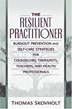 The Resilient Practitioner: Burnout…