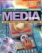 The Media in Your Life: An Introduction to…