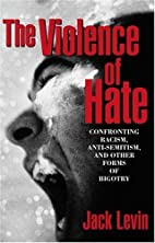 The Violence of Hate: Confronting Racism,…