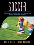 Carr, David: Soccer: Mastering the Basics with the Personalized Sports Instruction System (A Workbook Approach)