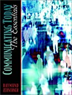Communicating Today: The Essentials by…