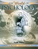 Wood, Samuel E.: The World of Psychology With Interactive Companion Website