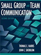 Small Group and Team Communication by Thomas…