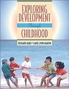 Exploring Development through Childhood by…