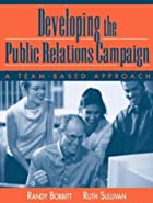 Developing the Public Relations Campaign: A…
