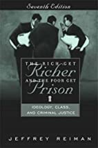 The Rich Get Richer and the Poor Get Prison:…