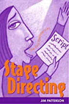 Stage Directing by Jim Patterson