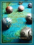 Robbins, Richard Howard: Global Problems and the Culture of Capitalism