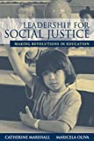 Marshall, Catherine: Leadership For Social Justice: Making Revolutions in Education