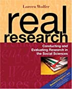 Real Research: Conducting and Evaluating…