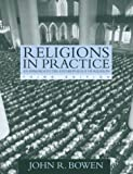 Bowen, John R.: Religions in Practice: An Approach to the Anthropology of Religion