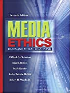 Media Ethics: Cases and Moral Reasoning by…
