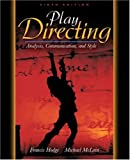 Hodge, Francis: Play Directing: Analysis, Communication, And Style