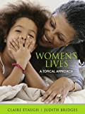 Bridges, Judith S.: Women&#39;s Lives: A Topical Approach