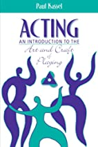 Acting: An Introduction to the Art and Craft…