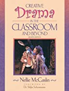 Creative Drama in the Classroom and Beyond…
