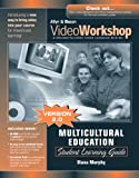 Murphy, Diana: VideoWorkshop for Multicultural Education: Student Learning Guide w/ CD-ROM (2nd Edition)