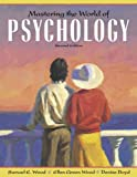 Wood, Samuel E.: Mastering The World Of Psychology
