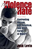Levin, Jack: The Violence of Hate: Confronting Racism, Anti-semitism, and Other Froms of Bigotry