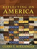 Clare L. Boulanger: Reflecting on America: Anthropological Views of U.S. Culture
