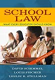 Schimmel, David: School Law: What Every Educator Should Know, A User-Friendly Guide