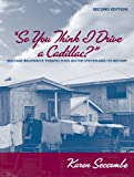Seccombe, Karen: So You Think I Drive a Cadillac?: Welfare Recipients' Perspectives on the System And Its Reform