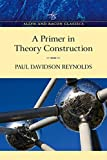 Reynolds, Paul D.: A Primer in Theory Construction