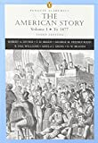 Divine, Robert A.: The American Story, Volume I: To 1877 [With Access Code]